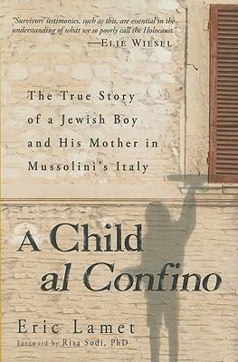 A Child al Confino: A True Story of Escape in War-Time Italy