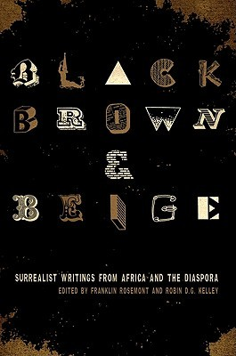 Black, Brown, & Beige: Surrealist Writings from Africa and the Diaspora
