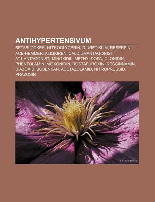 Antihypertensivum: Betablocker, Nitroglycerin, Diuretikum, Reserpin, Ace-Hemmer, Aliskiren, Calciumantagonist, At1-Antagonist, Minoxidil