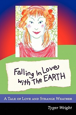 Falling in Love with the Earth, a Tale of Love and Strange Weather
