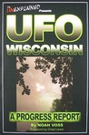 UFO Wisconsin: A Progress Report