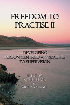 Freedom To Practise II: Developing Person-centred Approaches to Supervision