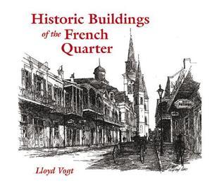 Historic Buildings of the French Quarter EPUB FB2 por Lloyd Vogt 978-1565549975