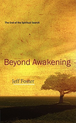 Beyond Awakening by Jeff Foster