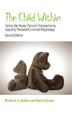 The Child Within: Taking the Young Person's Perspective by Applying Personal Construct Psychology