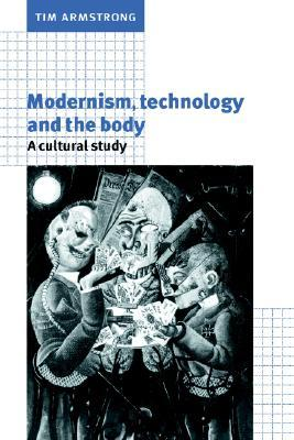 modernism-technology-and-the-body-a-cultural-study