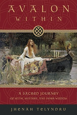 Avalon Within: A Sacred Journey of Myth, Mystery and Inner Wisdom EPUB
