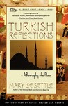 Turkish Reflections: A Biography of a Place