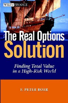 the-real-options-solution-finding-total-value-in-a-high-risk-world