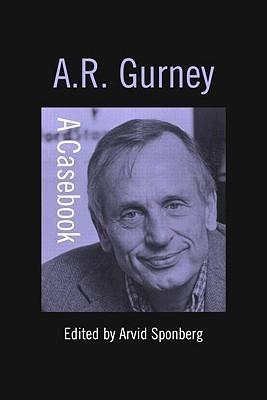 A.R. Gurney: A Casebook