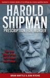 Prescription for Murder: The True Story of Mass Murderer Dr. Harold Frederick Shipman