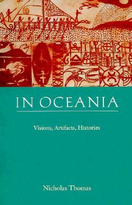 In Oceania: Visions, Artifacts, Histories
