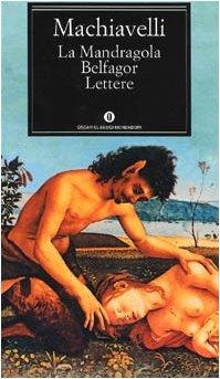 La Mandragola, Belfagor e Lettere
