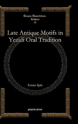 Late Antique Motifs in Yezidi Oral Tradition