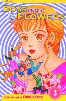 Boys Over Flowers: Hana Yori Dango, Vol. 3 (Boys Over Flowers, #3)