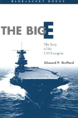 The Big E: The Story of the USS Enterprise