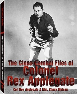 The Close-Combat Files of Col. Rex Applegate