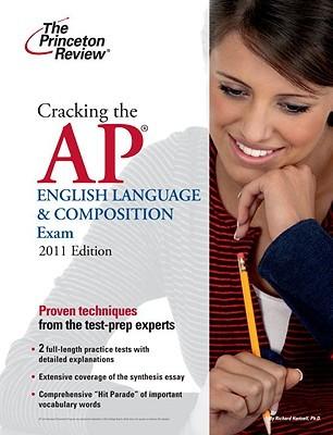 Cracking the AP English Language & Composition Exam, 2011 Edition