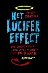 Het Lucifer Effect: Hoe gewone mensen zich laten verleiden tot het kwaad