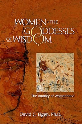 Women: The Goddesses of Wisdom: The Journey of Womanhood