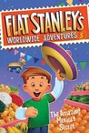 The Amazing Mexican Secret (Flat Stanley's Worldwide Adventure, #5)