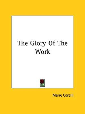 The Glory Of The Work