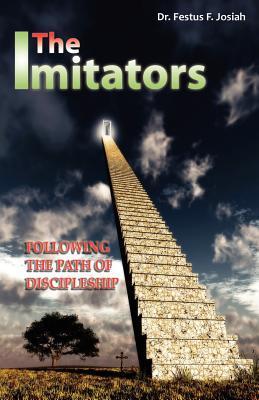 The Imitators, Following the Path of Discipleship