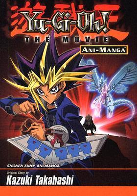 Yu-Gi-Oh! the Movie Ani-Manga by Kazuki Takahashi