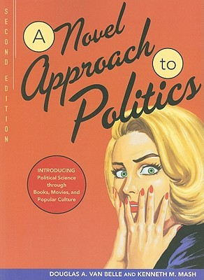 A Novel Approach To Politics Introducing Political Science Through