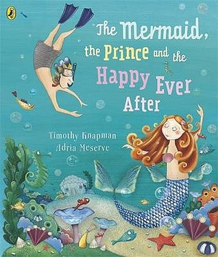 The Mermaid, the Prince, and the Happy Ever After