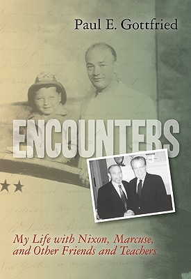 encounters-my-life-with-nixon-marcuse-and-other-friends-and-teachers