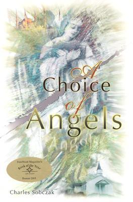 A Choice of Angels by Charles Sobczak