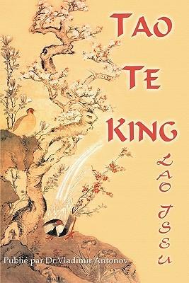 Lao-Tseu. Tao Te King