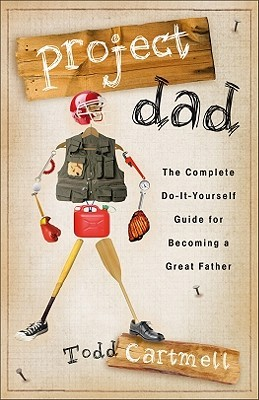Project Dad by Todd Cartmell