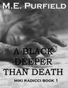 A Black Deeper Than Death by M.E. Purfield