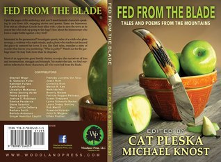 Download and Read online Fed From the Blade: Tales and Poems From the Mountains books