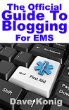 The Official Guide To Blogging For EMS