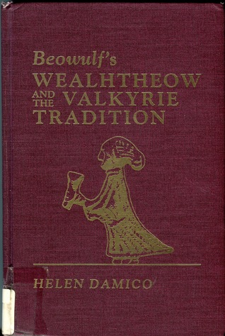 Beowulfs Wealhtheow and the Valkyrie Tra...