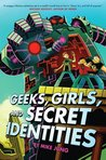 Geeks, Girls and Secret Identities by Mike Jung