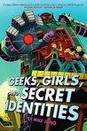 Geeks, Girls and Secret Identities