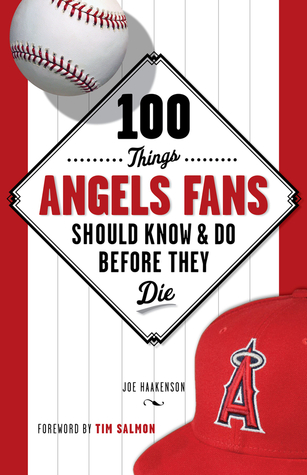 100 Things Angels Fans Should Know  Do Before They Die por Joe Haakenson MOBI TORRENT 978-1600787768