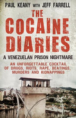 The Cocaine Diaries: A Venezuelan Prison Nightmare