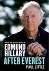 After Everest: Inside the Private World of Edmund Hillary