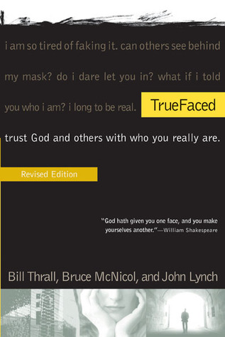 Truefaced: Trust God and Others with Who You Really Are