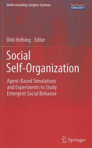 Social Self-Organization: Agent-Based Simulations and Experiments to Study Emergent Social Behavior