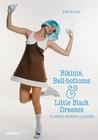 Bikinis, Bell-bottoms and Little Black Dresses: 70 Great Fashion Classics