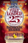 Uncle John's Fully Loaded 25th Anniversary Bathroom Reader (Uncle John's Bathroom Reader, #25)