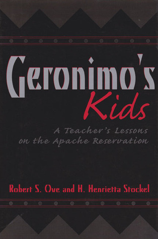 Geronimo's Kids: A Teacher's Lessons on the Apache Reservation