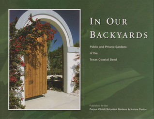 In Our Back Yards: Gardens of the Texas Coastal Bend