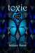 Toxic Part One (Celestra, # 7) by Addison Moore